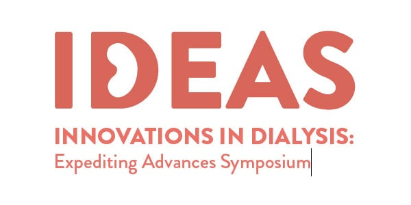 IDEAS — Innovations in Dialysis: Expediting Advances Symposium 2018