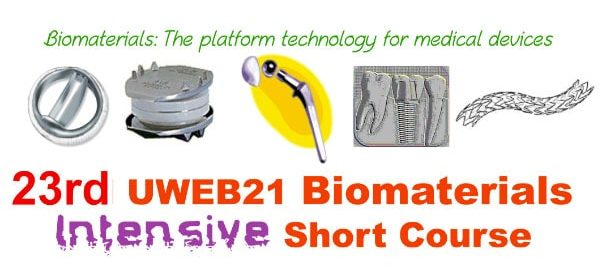 23rd UWEB21 Biomaterials Intensive Short Course, August 6-8, 2018